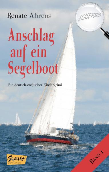 Renate Ahrens - Anschlag auf ein Segelboot