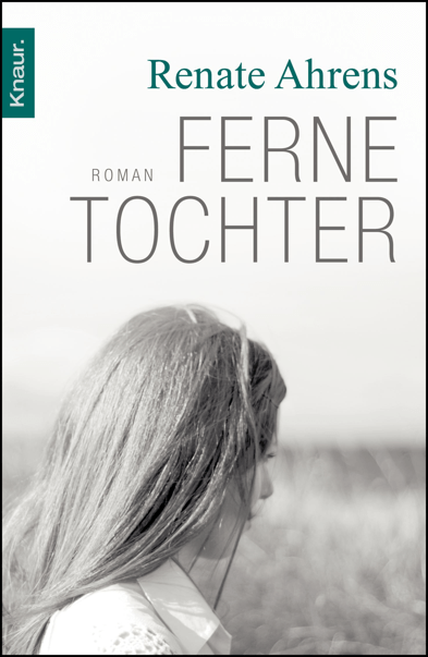 Renate Ahrens - Ferne Tochter