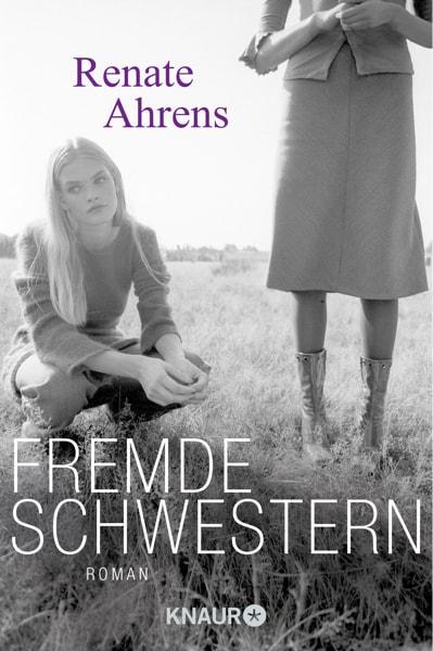 Renate Ahrens - Fremde Schwestern